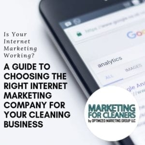 Guide to Choosing the Right Internet Marketing Agency for Your Cleaning Business